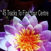 45 Tracks to Find Your Centre by Classical Study Music (1)