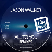 All To You (Remixes) von Jason Walker