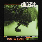 Twisted Reality by Circle of Dust