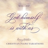 God Himself Is with Us (Christian Piano Variations - Worship) von Ronny Matthes