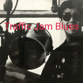 Traffic Jam Blues de Mickey Galindo