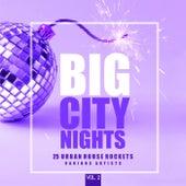 Big City Nights, Vol. 2 (25 Urban House Rockets) by Various Artists