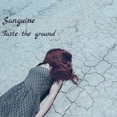 Taste The Ground von Sanguine