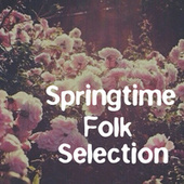 Springtime Folk Selection by Various Artists