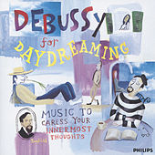 Debussy For Daydreaming - Music To Caress Your Innermost Thoughts von Various Artists