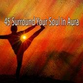 45 Surround Your Soul in Aura de Meditación Música Ambiente