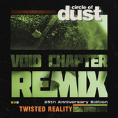 Twisted Reality (Void Chapter Remix) by Circle of Dust