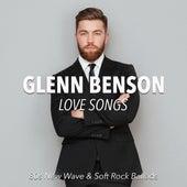 Love Songs: 80s New Wave & Soft Rock Ballads de Glenn Benson