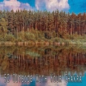 52 Outside with Your Chakra de Japanese Relaxation and Meditation (1)