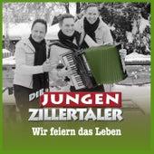 Wir feiern das Leben (Radio Version) by Die Jungen Zillertaler