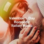 Valentine's Day Romantic Italian Music von Artisti Vari