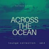 Across the Ocean (Lounge Collection), Vol. 4 de Various Artists