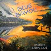 Blue Bayou von Marion Willmanns
