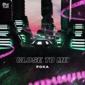 Close to Me de Foxa