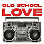 Old School Love von Various Artists