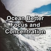 Ocean Better Focus and Concentration by Spa Music (1)