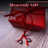 Heavenly Gift by Various Artists