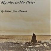 My Music My Deep von DJ Ditch