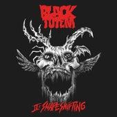 II: Shapeshifting de Black Totem