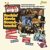 Rockin' Movie Soundtracks (The Best Beats and Ballads from the Glory Days of Rock 'N' Roll Musicals!) de Various Artists
