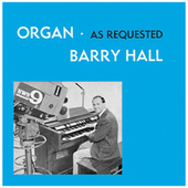 Organ As Requested de Barry Hall