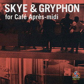 Skye & Gryphon for Café Après-Midi by Various Artists