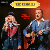 Old Fashioned Love by The Kendalls