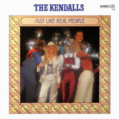Just Like Real People by The Kendalls