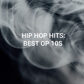 Hip Hop Hits: Best Of 10s by Various Artists