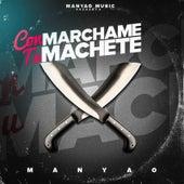 Marchame Con Tu Machete by Manyao