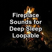 Fireplace Sounds for Deep Sleep Loopable di Ocean Sounds Collection (1)
