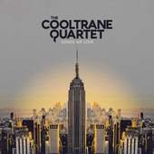 Songs We Love von The Cooltrane Quartet