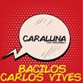 Caraluna (Re-Recorded) de Bacilos