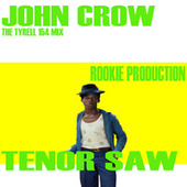 John Crow the Tyrell 154 Mix by Tenor Saw