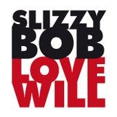 Love Will by Slizzy Bob
