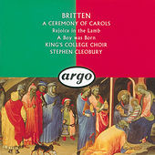 Britten: A Ceremony of Carols; Rejoice in the Lamb; A Boy Was Born de Choir of King's College, Cambridge