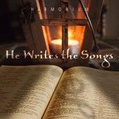 He Writes the Songs by Harmonium