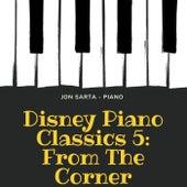 Disney Piano Classics 5: From the Corner de Jon Sarta