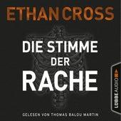Die Stimme der Rache - Die Ackermann & Shirazi-Reihe, Band 2 (Gekürzt) von Ethan Cross
