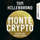 Montecrypto (Ungekürzt) von Tom Hillenbrand