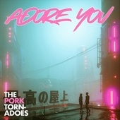 Adore You di The Pork Tornadoes
