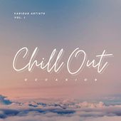 Chill Out Occasion, Vol. 1 de Various Artists