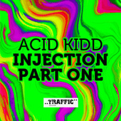 Injection Part One by Acidkidd