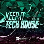 Keep It Tech House, Vol. 04 by Various Artists