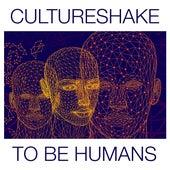 To Be Humans de Cultureshake