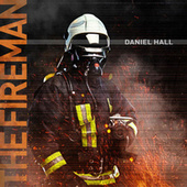 The Fireman by Daniel Hall