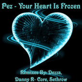 Your Heart Is Frozen EP by Pez