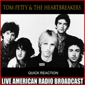 Quick Reaction (Live) de Tom Petty