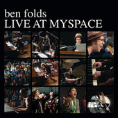 Live at MySpace by Ben Folds