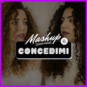 Concedimi (Mashup) by TwiSis